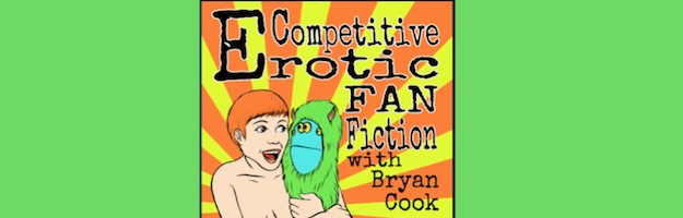 Competitive Erotic Fan Fiction #28: Round 2 (Dave Hill, Sean Jordan and Shane Torres)