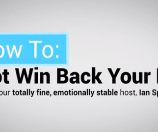 The Most Intentionally Funny Video of The Day 10/11/13: How To NOT Win Back Your Ex