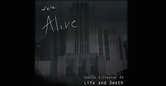 We're Alive: Chapter 44 – Life and Death – Part 2 of 3