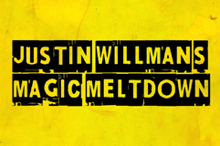 Justin Willman's Magic Meltdown