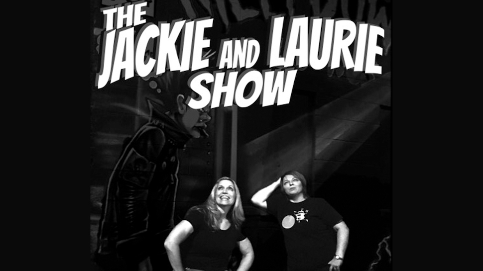 The Jackie and Laurie Show #1: I Loved 3/4 of Your Comedy