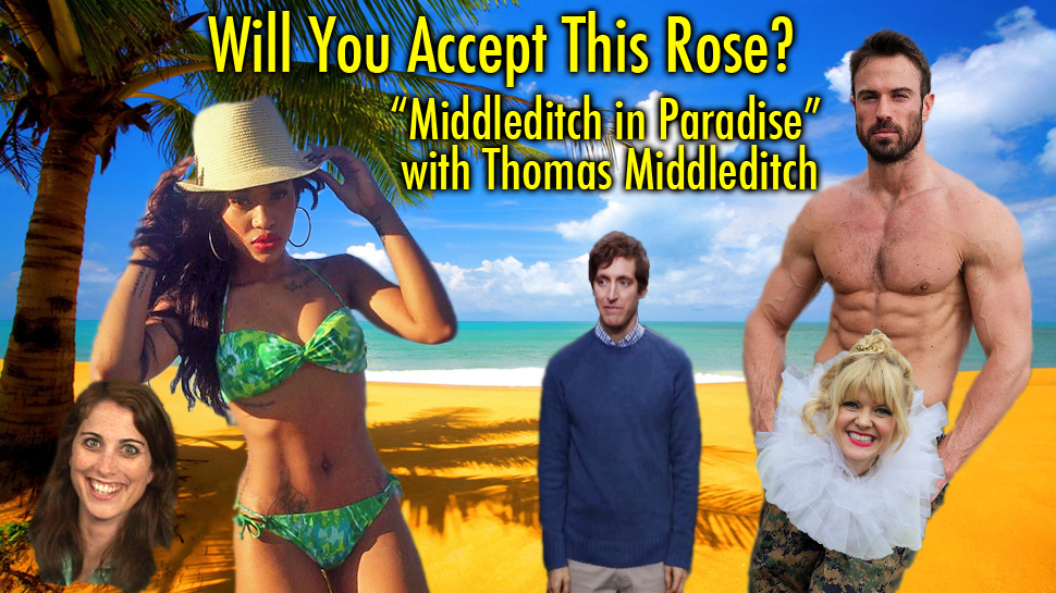Will You Accept This Rose? #17: Middleditch in Paradise w/ Thomas Middleditch