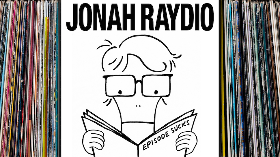 Jonah Raydio #64: Episode Sucks