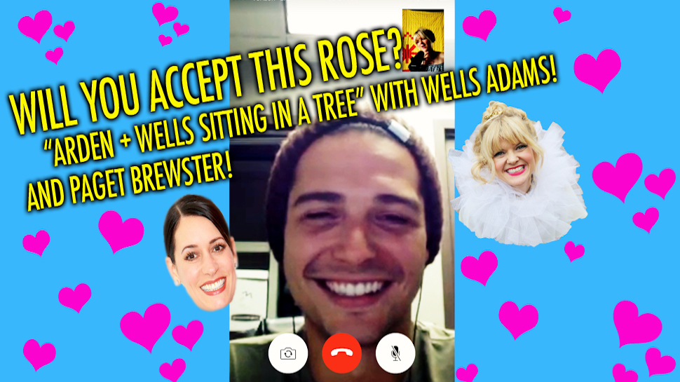 Will You Accept This Rose? #24: BONUS EP: Arden and Wells Sitting in a Tree! With Wells Adams and Paget Brewster!