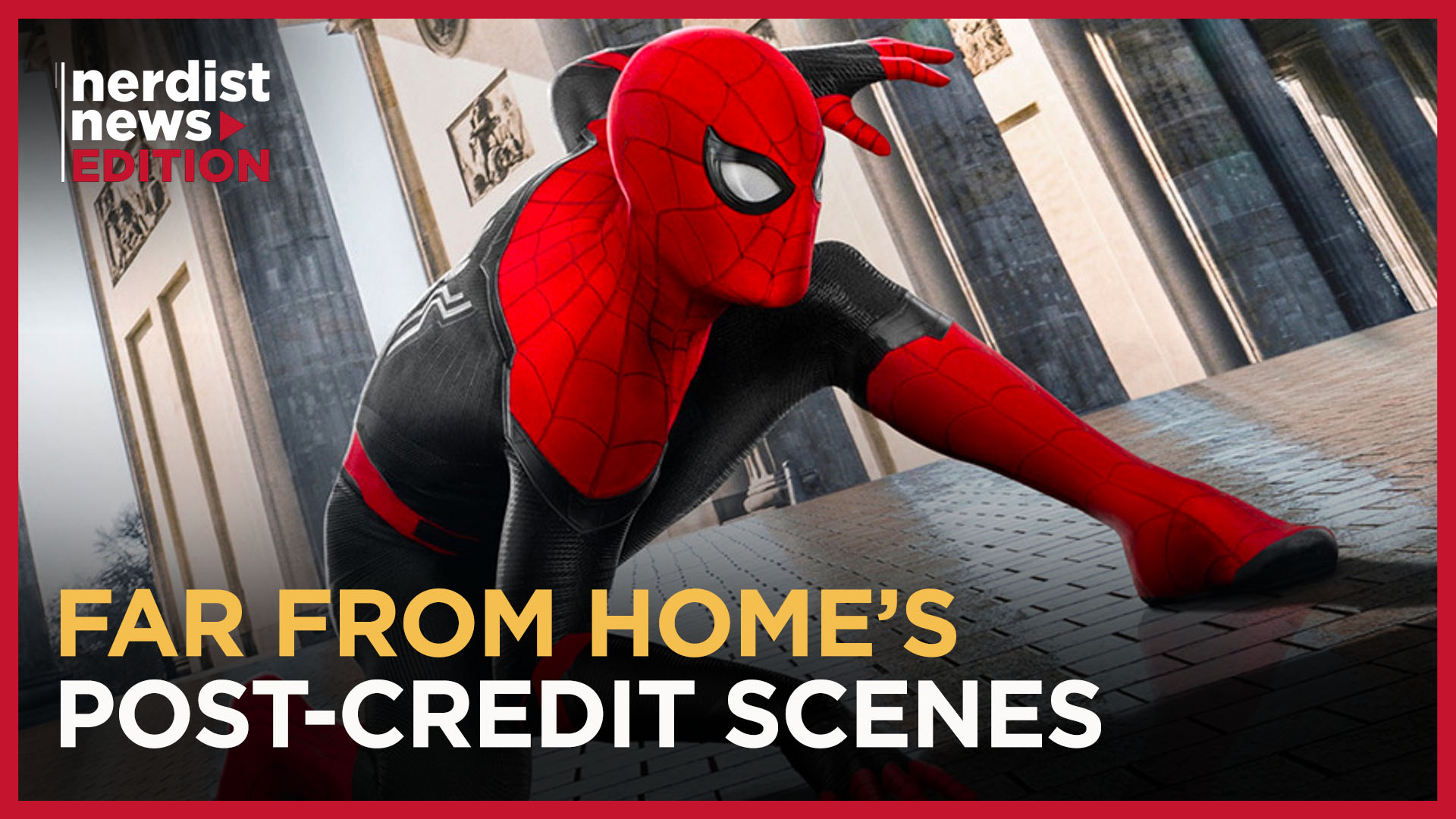 Spider-Man: Far From Home's Post-Credits Scenes Explained (Nerdist
