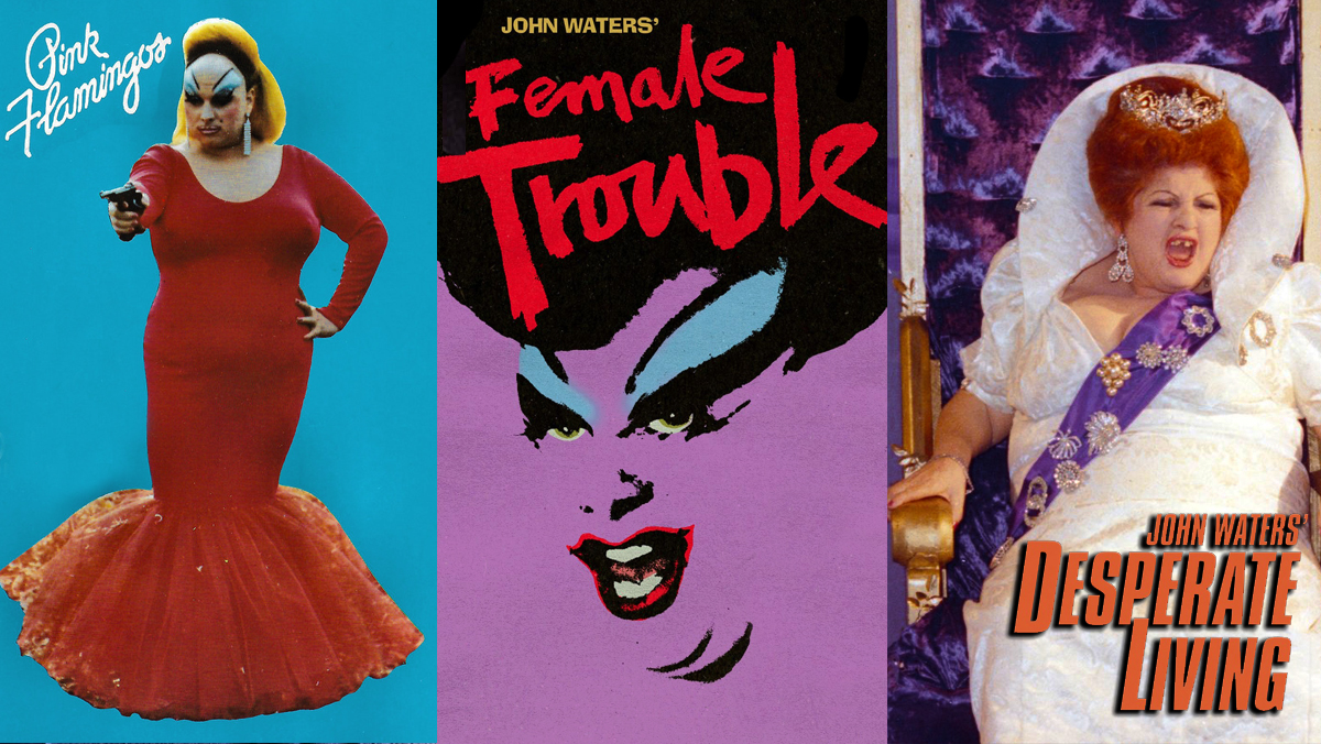 The Trash Trinity films of John Waters, Pink Flamingos, Female Trouble, and Desperate Living.